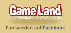 Werde GameLand Fan auf Facebook!